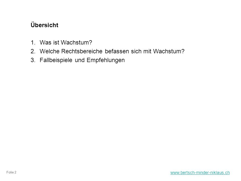 www.bertsch-minder-niklaus.ch Folie 2 Übersicht 1.Was ist Wachstum.