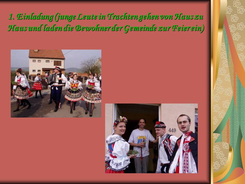 1. Einladung (junge Leute in Trachten gehen von Haus zu Haus und laden die Bewohner der Gemeinde zur Feier ein)