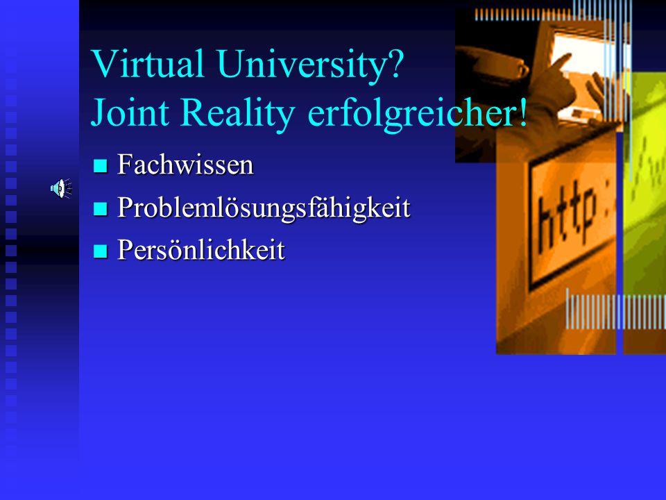 Virtual University.Joint Reality erfolgreicher.