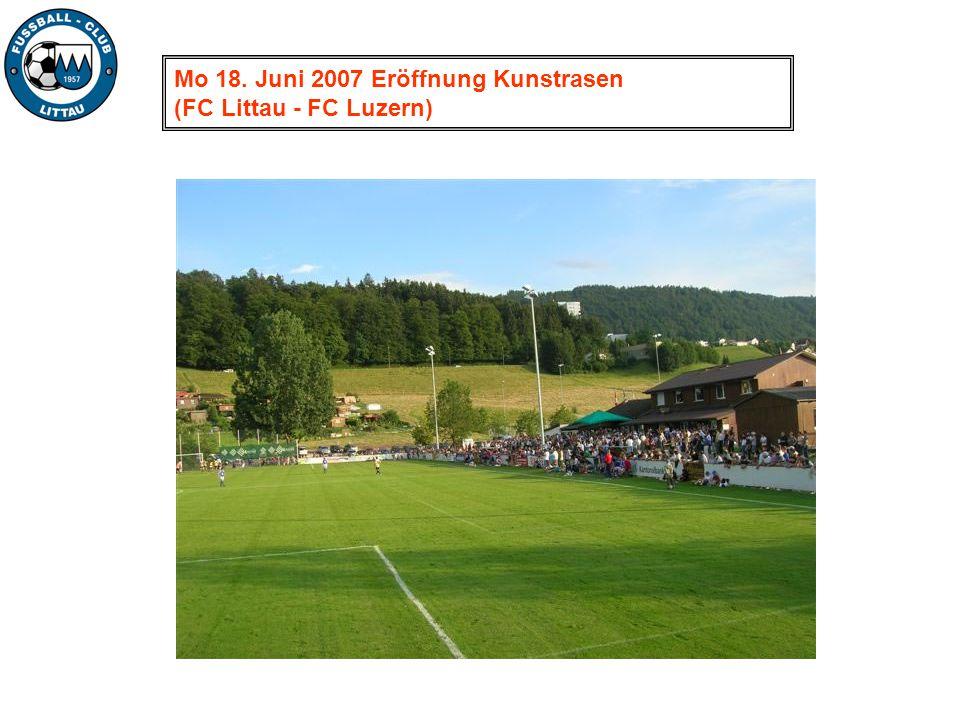 Mo 18. Juni 2007 Eröffnung Kunstrasen (FC Littau - FC Luzern)