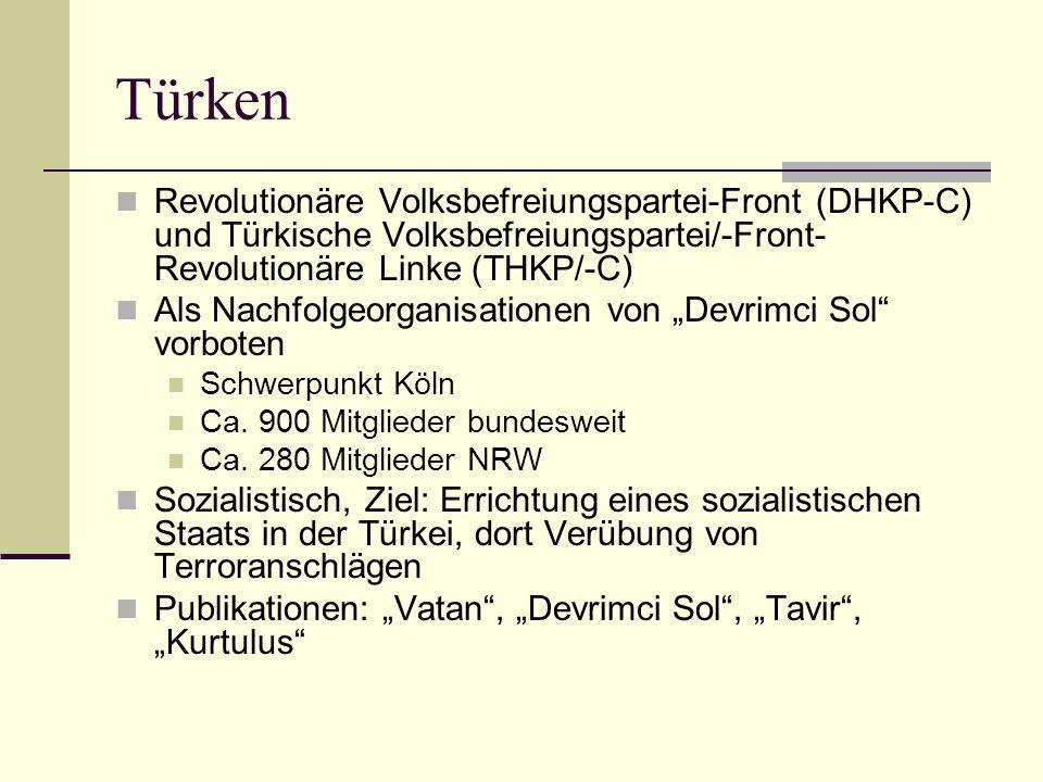 Türken  Revolutionäre Volksbefreiungspartei-Front (DHKP-C) und Türkische Volksbefreiungspartei/-Front- Revolutionäre Linke (THKP/-C)  Als Nachfolgeo