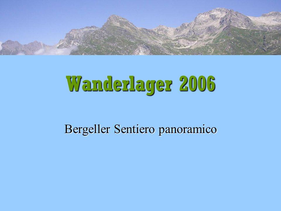 Wanderlager 2006 Bergeller Sentiero panoramico