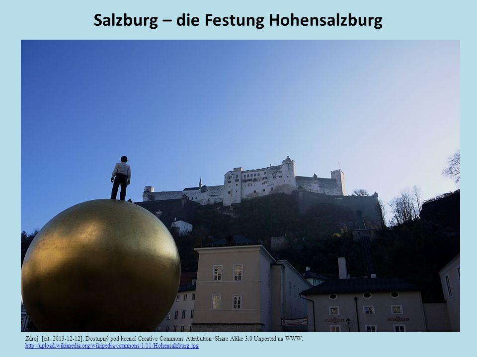 Salzburg – die Festung Hohensalzburg Zdroj: [cit. 2013-12-12].