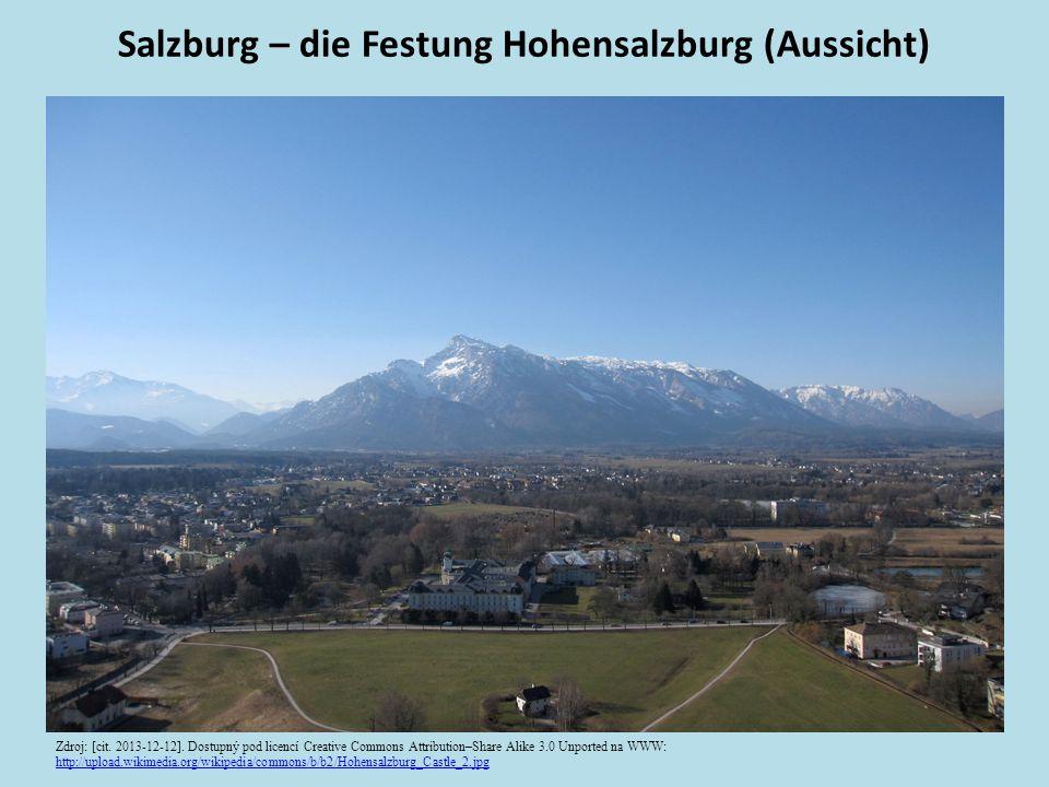 Salzburg – die Festung Hohensalzburg (Aussicht) Zdroj: [cit.