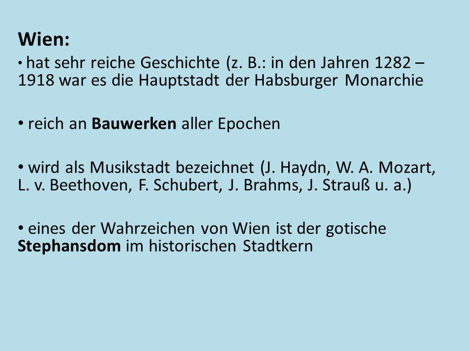 Wien: • hat sehr reiche Geschichte (z.