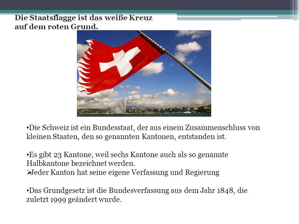 Die Schweiz ist ein Bundesstaat, der aus einem Zusammenschluss von kleinen Staaten, den so genannten Kantonen, entstanden ist.