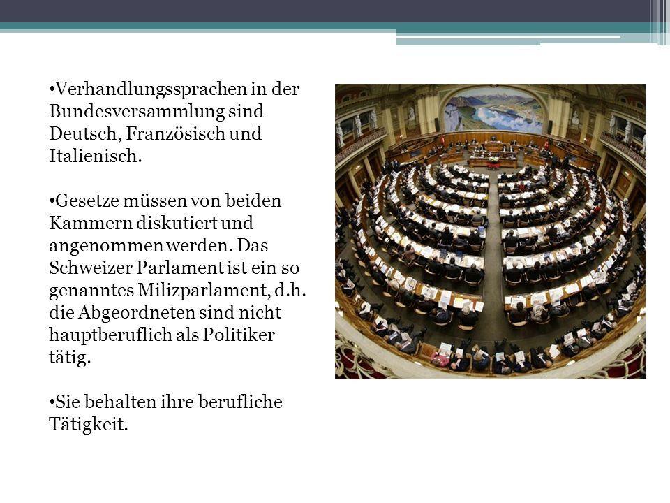 Verhandlungssprachen in der Bundesversammlung sind Deutsch, Französisch und Italienisch.