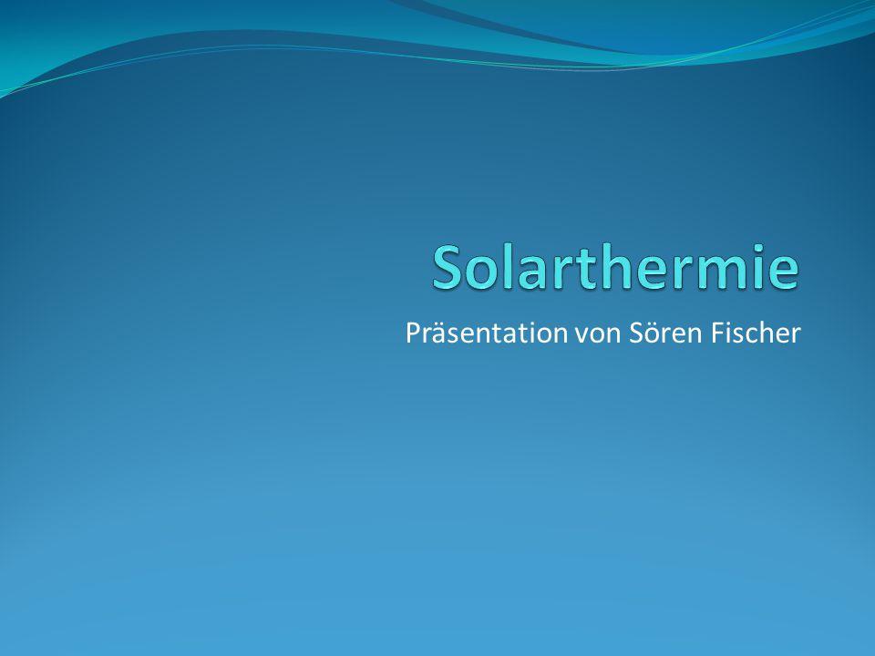 Gliederung Geschichte Funktionsweise Anwendungsgebiete im Alltag Solare Kühlung Förderung Quellen © Sören Fischer