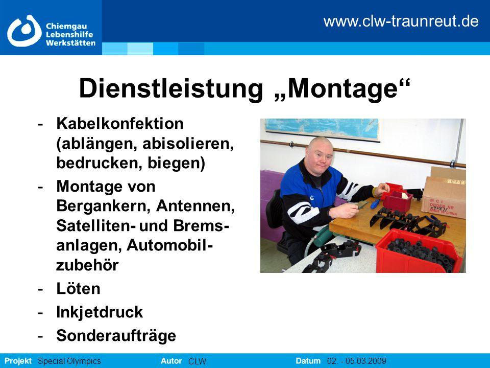 """www.clw-traunreut.de Special Olympics CLW 02. - 05.03.2009 Dienstleistung """"Montage"""" -Kabelkonfektion (ablängen, abisolieren, bedrucken, biegen) -Monta"""
