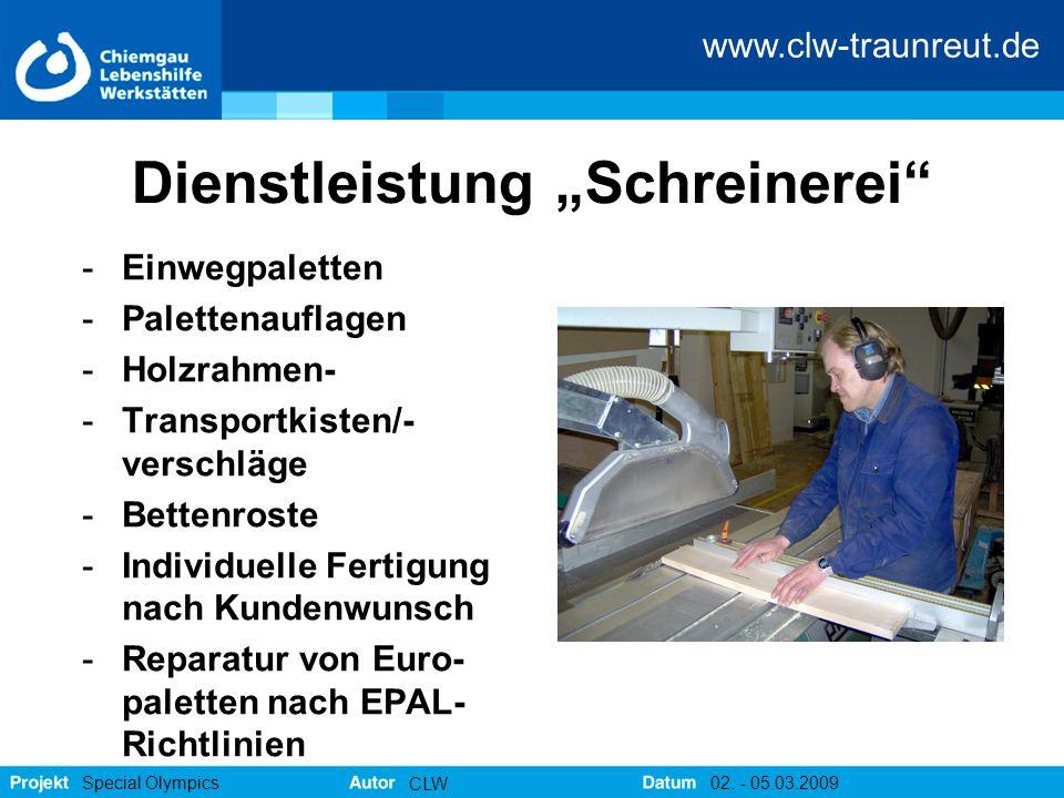 """www.clw-traunreut.de Special Olympics CLW 02. - 05.03.2009 Dienstleistung """"Schreinerei"""" -Einwegpaletten -Palettenauflagen -Holzrahmen- -Transportkiste"""