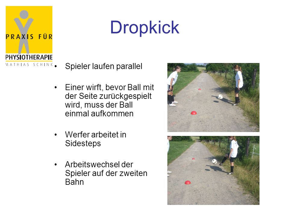 Dropkick Spieler laufen parallel Einer wirft, bevor Ball mit der Seite zurückgespielt wird, muss der Ball einmal aufkommen Werfer arbeitet in Sidesteps Arbeitswechsel der Spieler auf der zweiten Bahn