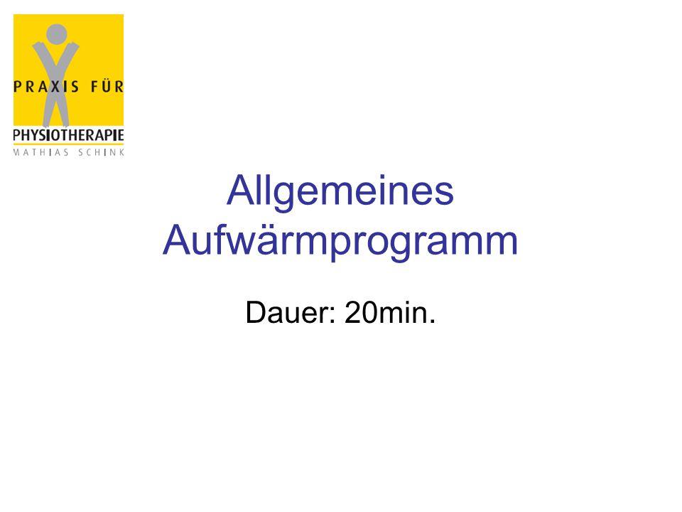 Allgemeines Aufwärmprogramm Dauer: 20min.