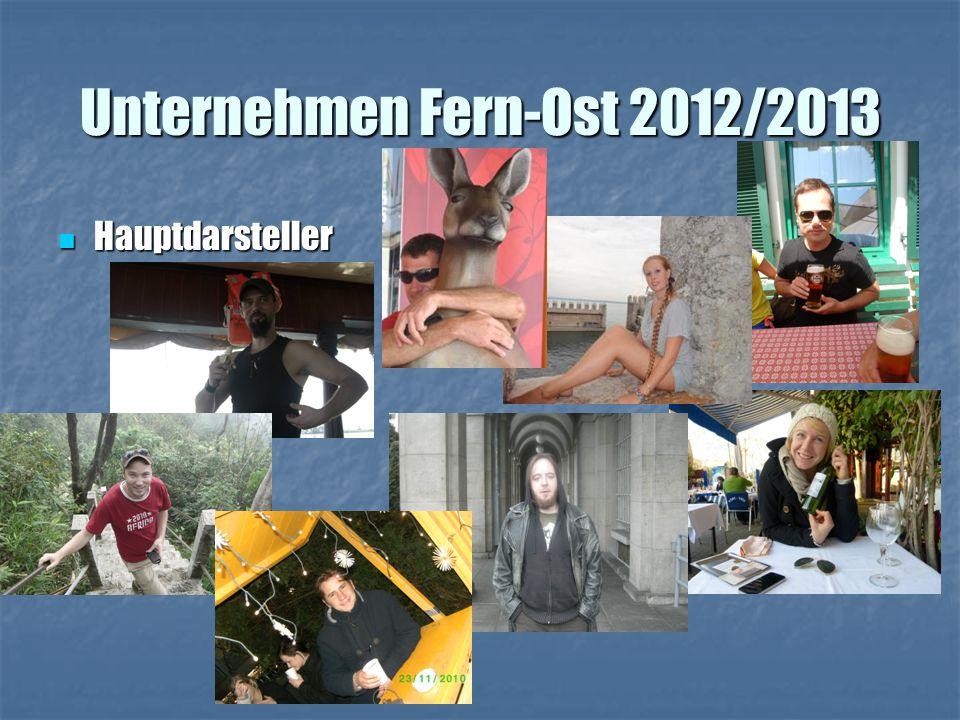 Unternehmen Fern-Ost 2012/2013 Hauptdarsteller Hauptdarsteller