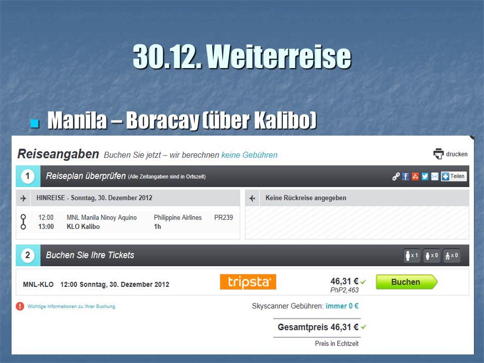 30.12. Weiterreise Manila – Boracay (über Kalibo) Manila – Boracay (über Kalibo)