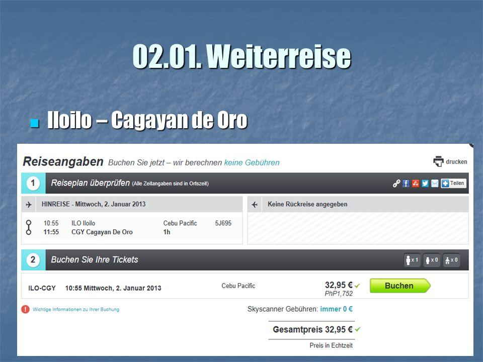 02.01. Weiterreise Iloilo – Cagayan de Oro Iloilo – Cagayan de Oro