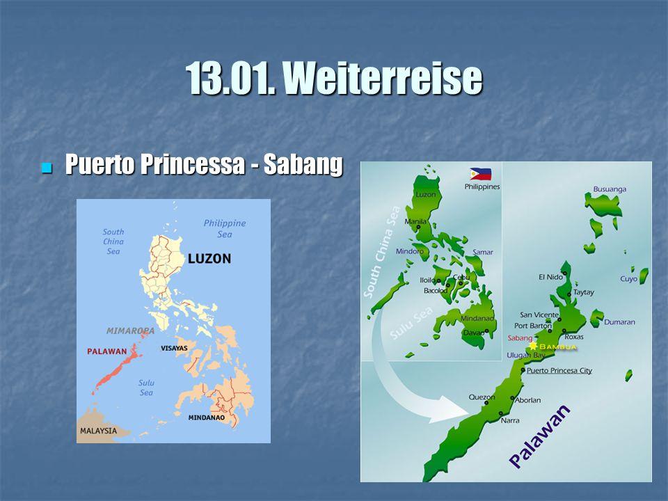 13.01. Weiterreise Puerto Princessa - Sabang Puerto Princessa - Sabang
