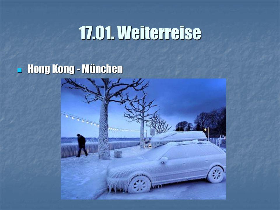 17.01. Weiterreise Hong Kong - München Hong Kong - München
