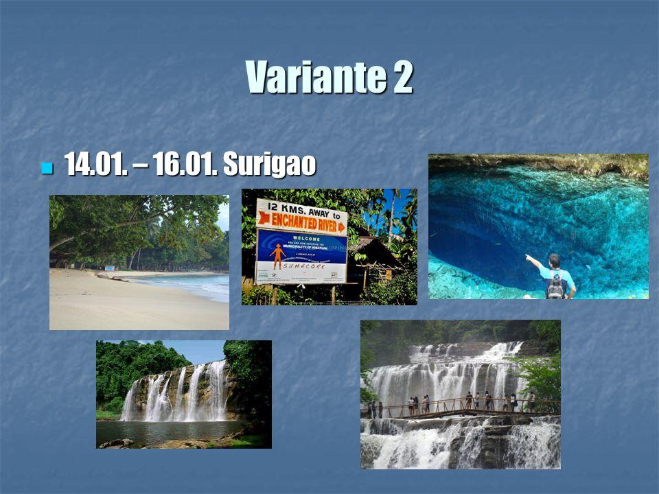 Variante 2 14.01. – 16.01. Surigao 14.01. – 16.01. Surigao