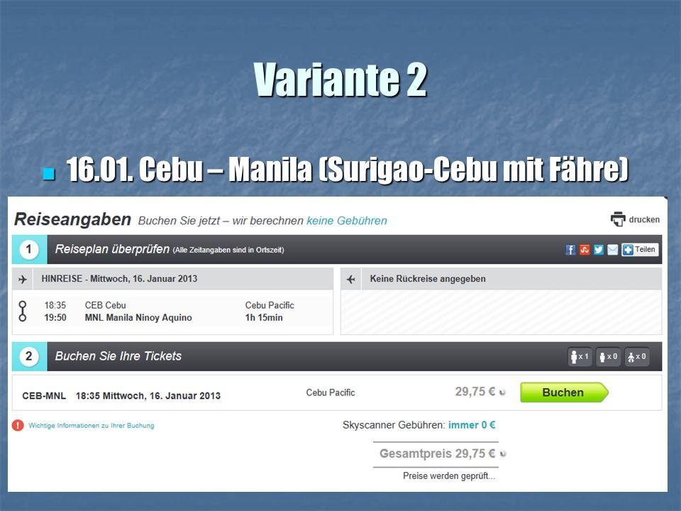 Variante 2 16.01. Cebu – Manila (Surigao-Cebu mit Fähre) 16.01.