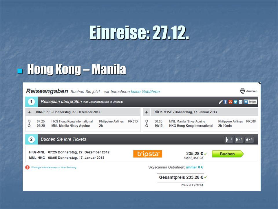 Einreise: 27.12. Hong Kong – Manila Hong Kong – Manila