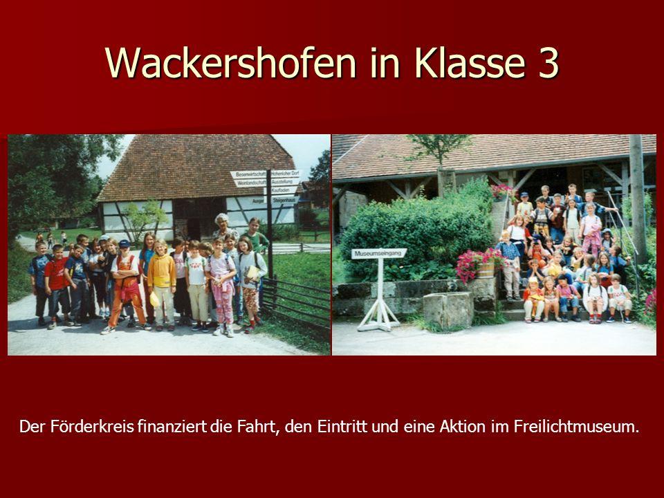 Wackershofen in Klasse 3 Der Förderkreis finanziert die Fahrt, den Eintritt und eine Aktion im Freilichtmuseum.