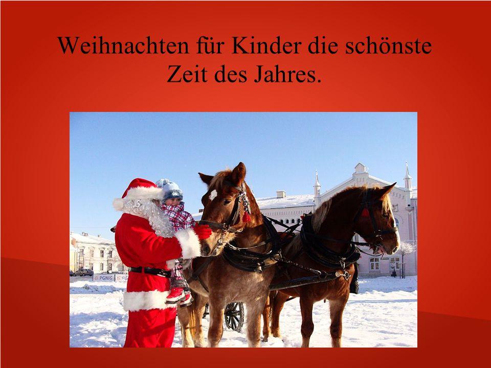 Weihnachten für Kinder die schönste Zeit des Jahres.