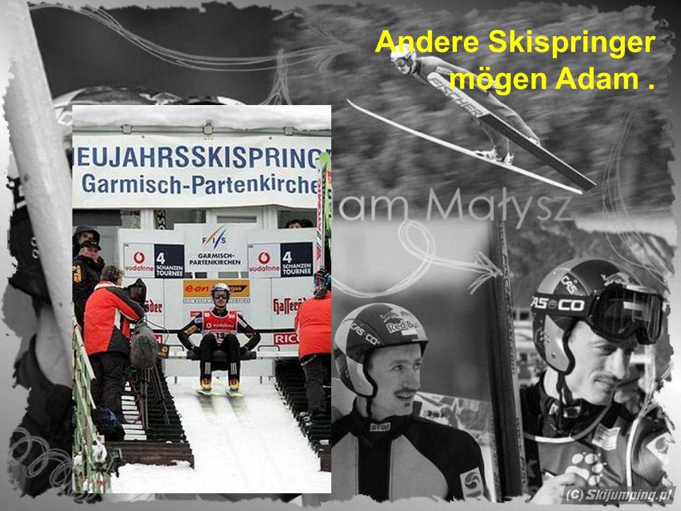 Andere Skispringer mögen Adam.