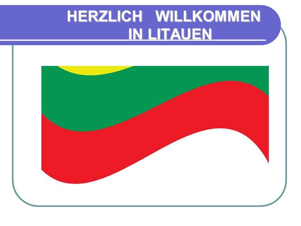 HERZLICH WILLKOMMEN IN LITAUEN HERZLICH WILLKOMMEN IN LITAUEN