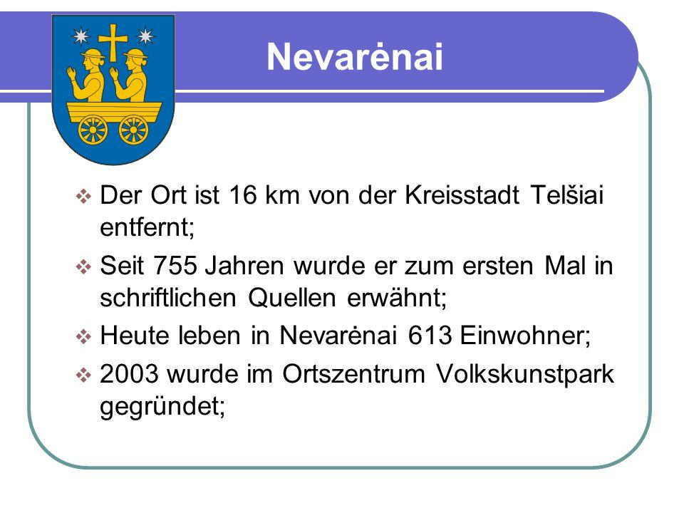 Nevarėnai  Der Ort ist 16 km von der Kreisstadt Telšiai entfernt;  Seit 755 Jahren wurde er zum ersten Mal in schriftlichen Quellen erwähnt;  Heute