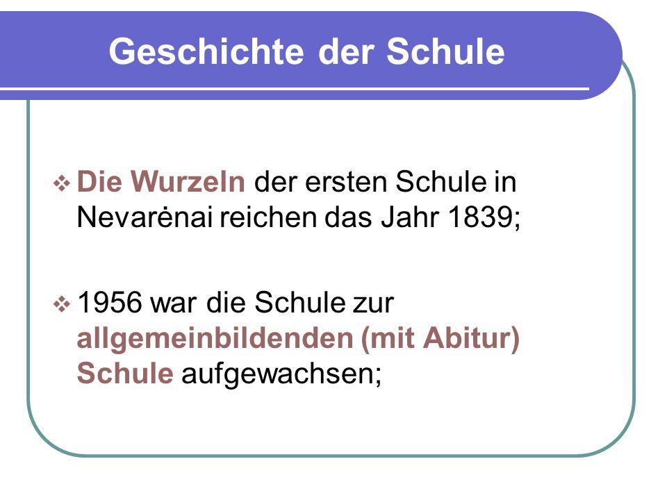 Geschichte der Schule  Die Wurzeln der ersten Schule in Nevarėnai reichen das Jahr 1839;  1956 war die Schule zur allgemeinbildenden (mit Abitur) Sc