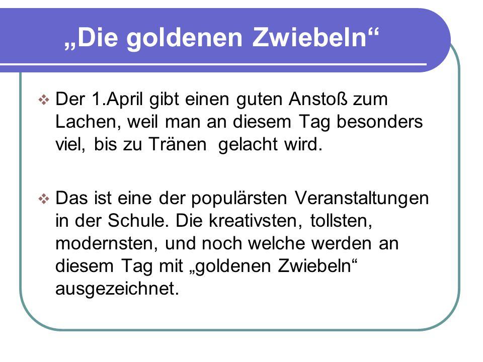 """""""Die goldenen Zwiebeln""""  Der 1.April gibt einen guten Anstoß zum Lachen, weil man an diesem Tag besonders viel, bis zu Tränen gelacht wird.  Das ist"""
