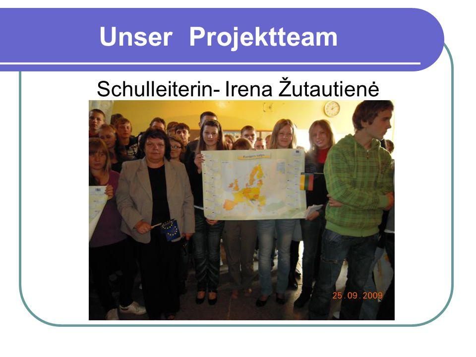 Unser Projektteam Schulleiterin- Irena Žutautienė