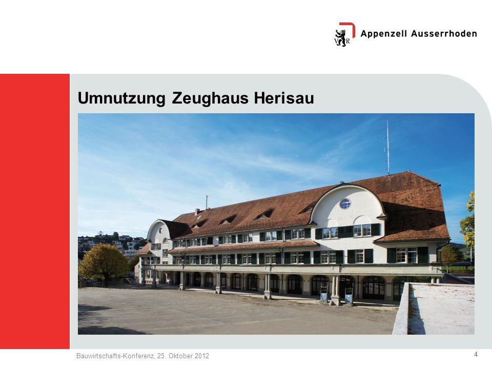 4 Bauwirtschafts-Konferenz, 25. Oktober 2012 Umnutzung Zeughaus Herisau