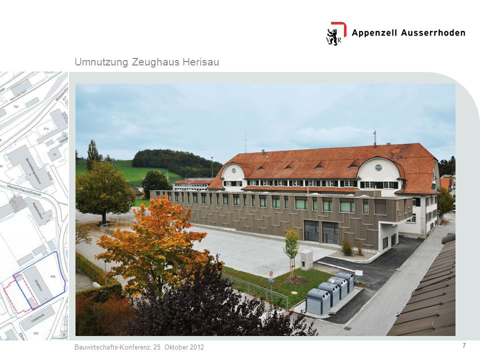 7 Bauwirtschafts-Konferenz, 25. Oktober 2012 Umnutzung Zeughaus Herisau