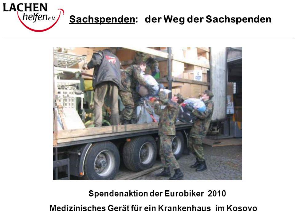SachspendenSachspenden: der Weg der Sachspenden Spendenaktion der Eurobiker 2010 Medizinisches Gerät für ein Krankenhaus im Kosovo