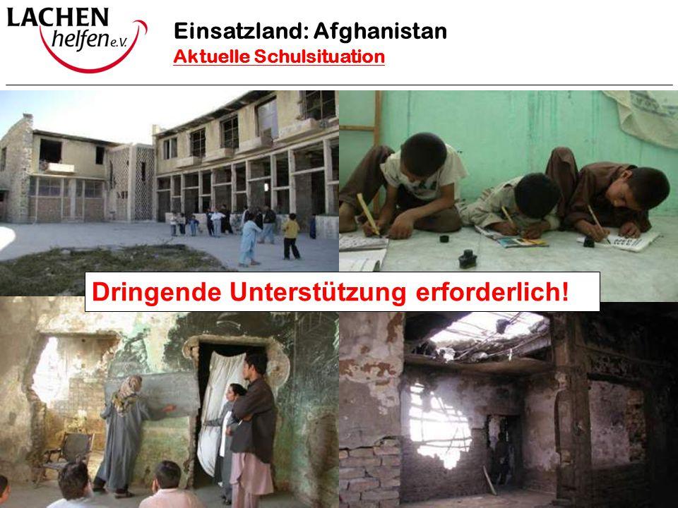 Projekt Schule Kabul 1 Dringende Unterstützung erforderlich! Einsatzland: Afghanistan Aktuelle Schulsituation