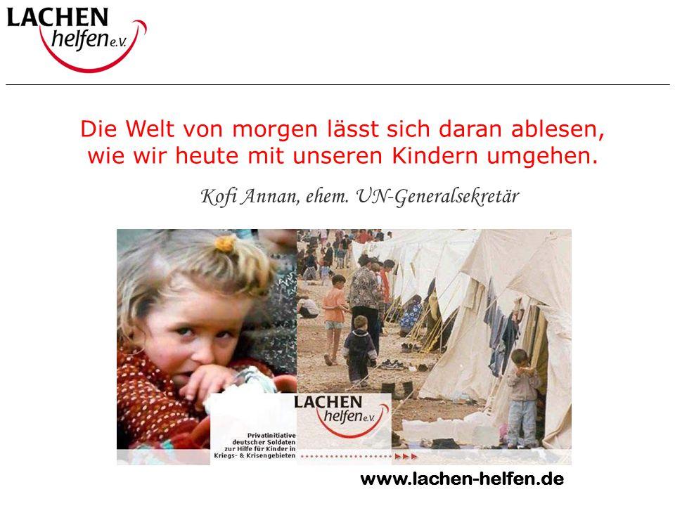 Zitat: Kofi Annan Die Welt von morgen lässt sich daran ablesen, wie wir heute mit unseren Kindern umgehen. Kofi Annan, ehem. UN-Generalsekretär www.la