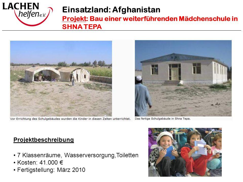 Projektbeschreibung 7 Klassenräume, Wasserversorgung,Toiletten Kosten: 41.000 € Fertigstellung: März 2010 Einsatzland: Afghanistan Projekt: Bau einer