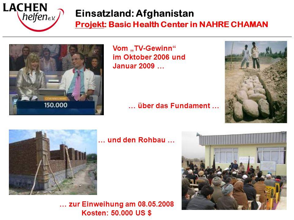 """Projekt Schule Kabul 2 Einsatzland: Afghanistan Projekt: Basic Health Center in NAHRE CHAMAN Vom """"TV-Gewinn"""" im Oktober 2006 und Januar 2009 … … über"""