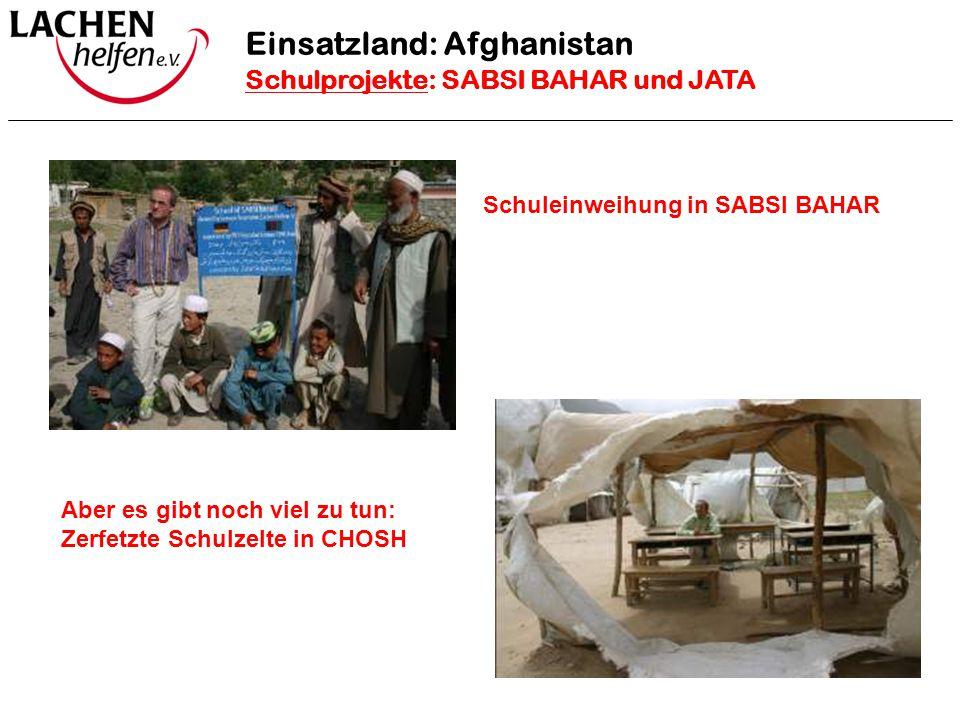 Projekt Schule Kabul 2 Einsatzland: Afghanistan Schulprojekte: SABSI BAHAR und JATA Schuleinweihung in SABSI BAHAR Aber es gibt noch viel zu tun: Zerf