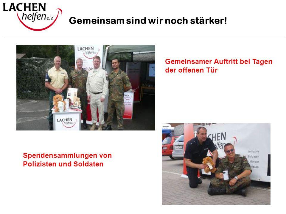 Gemeinsam sind wir noch stärker! Gemeinsamer Auftritt bei Tagen der offenen Tür Spendensammlungen von Polizisten und Soldaten