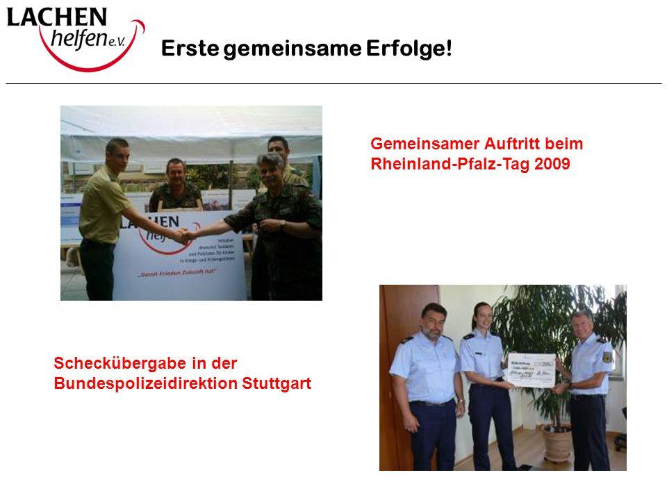 Erste gemeinsame Erfolge! Gemeinsamer Auftritt beim Rheinland-Pfalz-Tag 2009 Scheckübergabe in der Bundespolizeidirektion Stuttgart