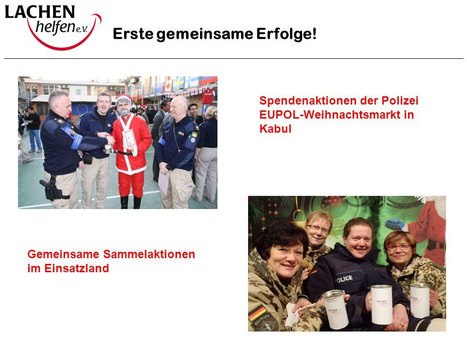 Erste gemeinsame Erfolge! Spendenaktionen der Polizei EUPOL-Weihnachtsmarkt in Kabul Gemeinsame Sammelaktionen im Einsatzland