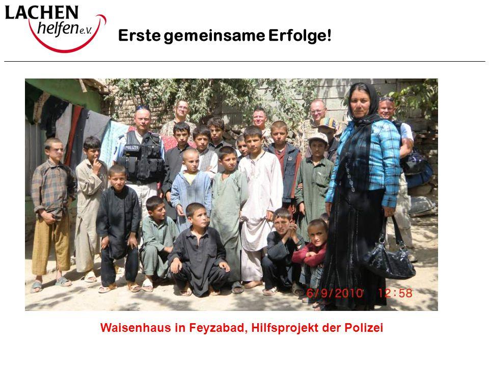 Erste gemeinsame Erfolge! Waisenhaus in Feyzabad, Hilfsprojekt der Polizei