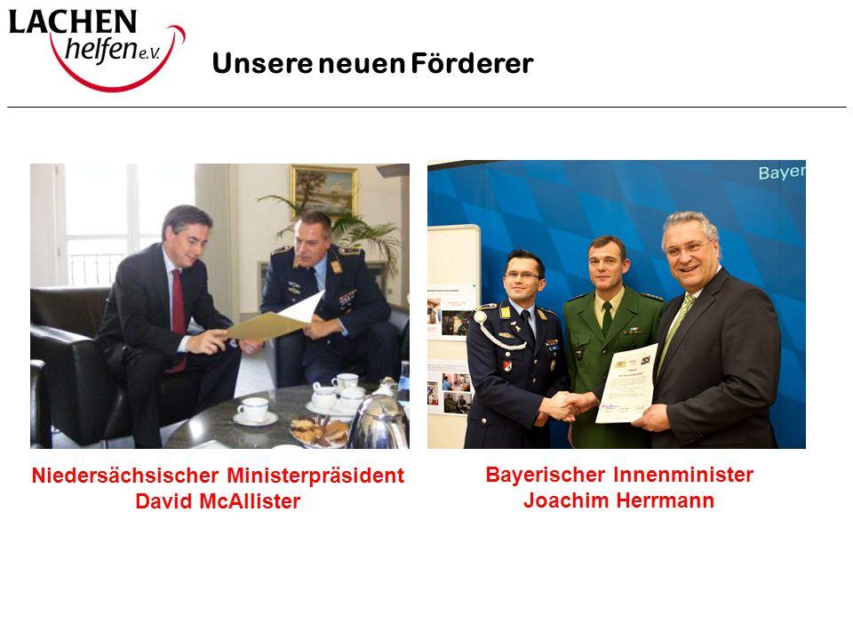 Unsere neuen Förderer Niedersächsischer Ministerpräsident David McAllister Bayerischer Innenminister Joachim Herrmann