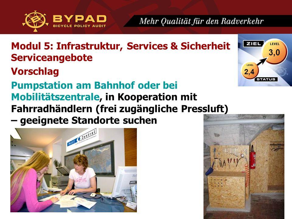 Modul 5: Infrastruktur, Services & Sicherheit Serviceangebote Vorschlag Pumpstation am Bahnhof oder bei Mobilitätszentrale, in Kooperation mit Fahrrad