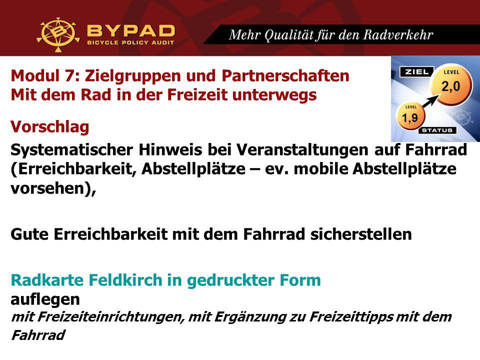Modul 7: Zielgruppen und Partnerschaften Mit dem Rad in der Freizeit unterwegs Vorschlag Systematischer Hinweis bei Veranstaltungen auf Fahrrad (Erreichbarkeit, Abstellplätze – ev.