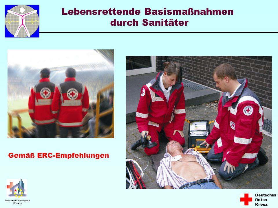 Deutsches Rotes Kreuz Rotkreuz-Lehrinstitut Münster Gemäß ERC-Empfehlungen Lebensrettende Basismaßnahmen durch Sanitäter