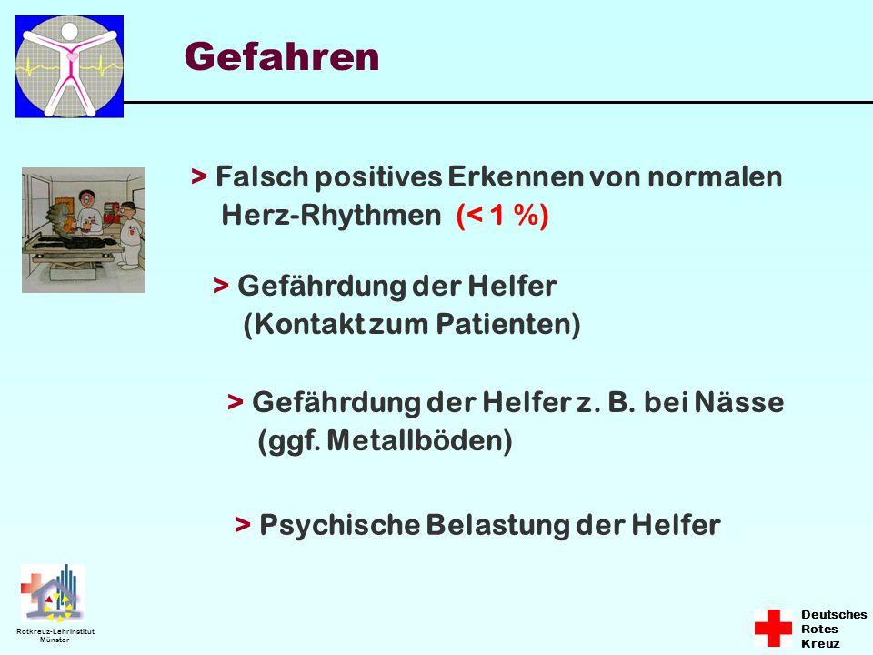 Deutsches Rotes Kreuz Rotkreuz-Lehrinstitut Münster > Falsch positives Erkennen von normalen Herz-Rhythmen (< 1 %) > Gefährdung der Helfer (Kontakt zu