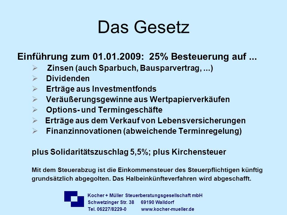 Kocher + Müller Steuerberatungsgesellschaft mbH Schwetzinger Str. 38 69190 Walldorf Tel. 06227/8229-0 www.kocher-mueller.de Das Gesetz Einführung zum